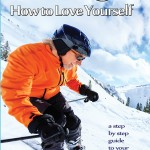 Love 301: How to Love Yourself – Book Available